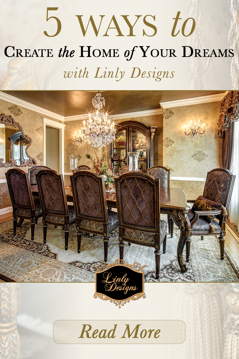 5 Ways to create the home of your dreams with linly designs